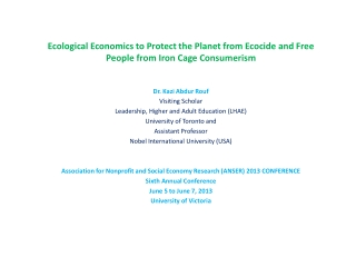 Ecological  Economics to Protect the Planet from Ecocide and Free People from Iron Cage Consumerism