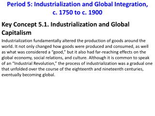 Period 5: Industrialization and Global Integration, c. 1750 to c. 1900