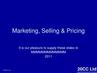Marketing, Selling & Pricing