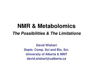 NMR & Metabolomics The Possibilities & The Limitations