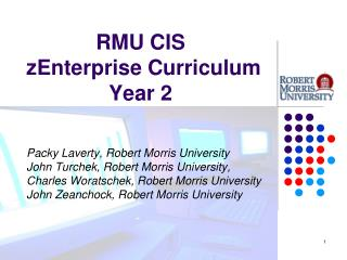 RMU  CIS  zEnterprise Curriculum  Year 2