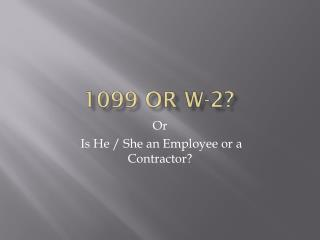 1099 or W-2?