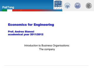 Economics for Engineering  Prof. Andrea Sianesi academical  year  2011/2012
