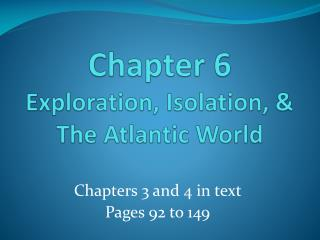 Chapter 6 Exploration, Isolation, & The Atlantic World