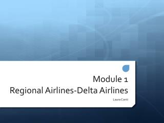 Module 1 Regional Airlines-Delta Airlines