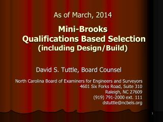 As  of March, 2014 Mini-Brooks  Qualifications Based Selection  (including Design/Build)