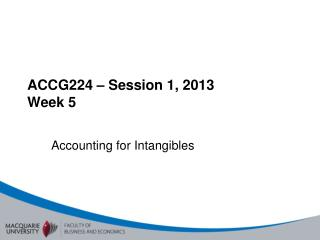 ACCG224 – Session 1, 2013  Week 5