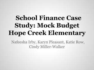 School Finance Case Study: Mock Budget Hope Creek Elementary