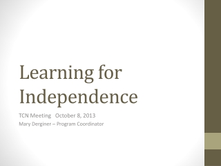 Learning for Independence
