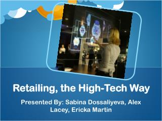 Retailing, the High-Tech Way