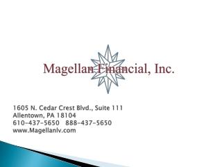 1605 N. Cedar Crest Blvd., Suite 111 Allentown, PA 18104 610-437-5650   888-437-5650 www.Magellanlv.com