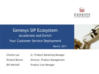 Genesys SIP Ecosystem Accelerate and Enrich  Your Customer Service Deployment March, 2011 3/9 - v0.3