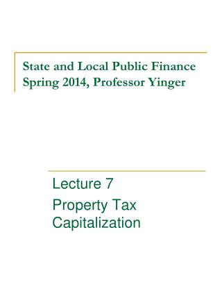 State and Local Public Finance Spring 2014, Professor Yinger