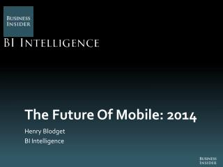 The Future Of Mobile: 2014