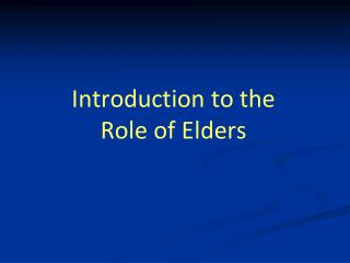 Introduction to the Role of Elders