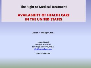 The Right to Medical Treatment AVAILABILITY OF HEALTH CARE IN THE UNITED STATES