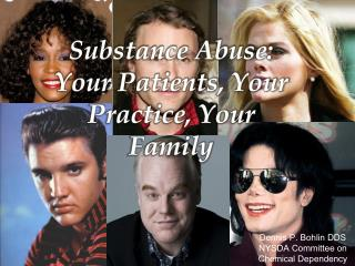 Substance Abuse: Your Patients, Your Practice, Your Family