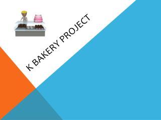 K Bakery Project
