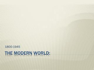 The Modern World: