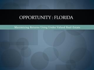 OPPORTUNITY : FLORIDA