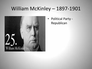 William McKinley – 1897-1901