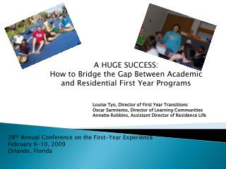 A HUGE SUCCESS:  How to Bridge the Gap Between Academic and Residential First Year Programs