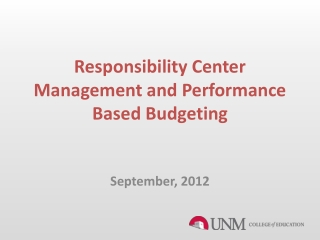 Responsibility Center Management and Performance Based Budgeting