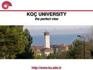 KOÇ UNIVERSITY the perfect view