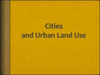 Cities  and Urban Land Use