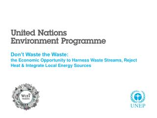 Don't Waste the Waste:  the Economic Opportunity to Harness Waste Streams, Reject Heat & Integrate Local Energy Sources