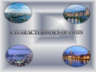 CHARACTERISTICS OF CITIES