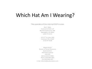 Which Hat Am  I Wearing?