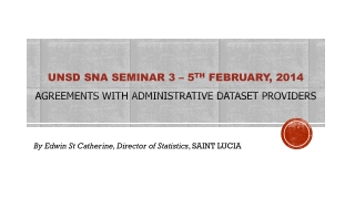 Unsd  SNA seminar 3 – 5 th  February, 2014 Agreements with administrative dataset providers
