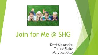 Join for Me @ SHG