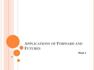 Applications of Forward and Futures