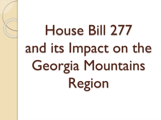 House Bill 277  and its Impact on the Georgia Mountains Region