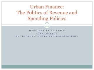 Urban Finance: The  Politics of Revenue and Spending Policies