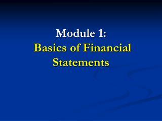 Module 1:   Basics of Financial Statements