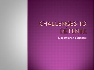 Challenges to Détente