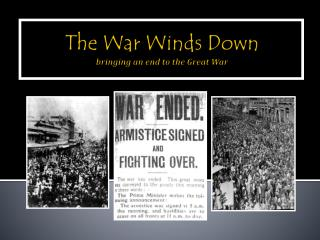 The War Winds Down bringing an end to the Great War