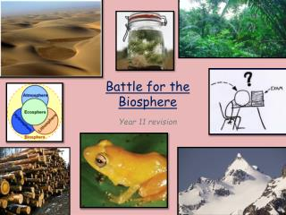 Battle for the Biosphere Year 11 revision