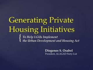 Generating Private Housing Initiatives