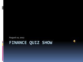 FINANCE QUIZ SHOW