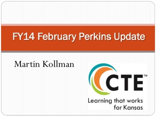 FY14 February Perkins Update
