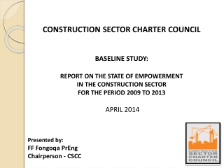CONSTRUCTION SECTOR CHARTER COUNCIL BASELINE STUDY: REPORT ON THE STATE OF EMPOWERMENT  IN THE CONSTRUCTION SECTOR  FOR