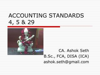 ACCOUNTING STANDARDS 4, 5 & 29