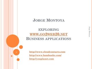 Jorge  Montoya  exploring  www.go2web20.net Business applications