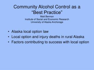 community alcohol control as a  best practice  matt berman institute of social and economic research university of alask