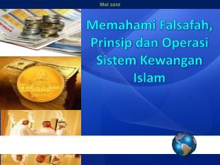 Memahami Falsafah ,  Prinsip dan Operasi Sistem Kewangan  Islam
