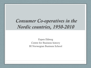 Consumer Co-operatives in the Nordic countries, 1950-2010